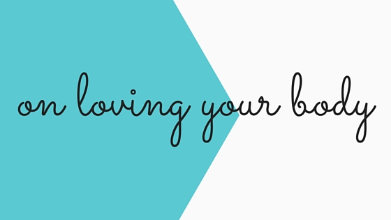 on loving your body